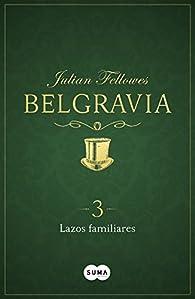 Lazos familiares par Julian Fellowes
