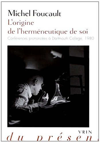 L'Origine de L'Hermeneutique de Soi: Conferences Prononcees a Dartmouth College 1980 (Philosophie Du Present) by Michel Foucault (2013-11-04)