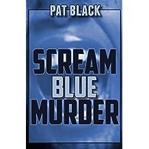 Scream Blue Murder: Crime, Thriller & Mystery stories