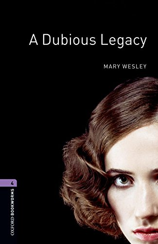 Oxford Bookworms Library: Level 4:: A Dubious Legacy: 1400 Headwords (Oxford Bookworms ELT) por Mary Wesley