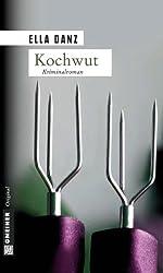 Kochwut: Angermüllers vierter Fall (Angermüllers serie 4)