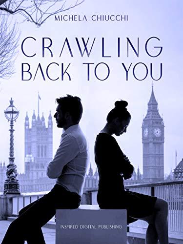 Crawling Back to You di Michela Chiucchi