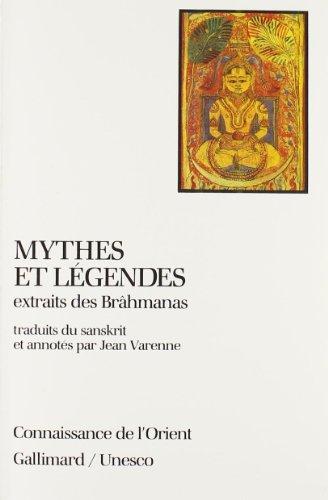 Mythes et lgendes extraits des Brahmanas