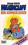 Heathcliff, der Schmecklecker.