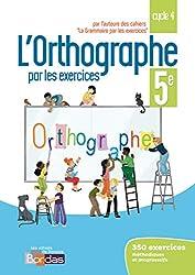 Orthographe par les exercices 5e