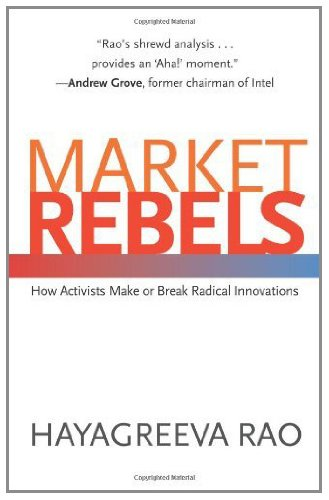 Market Rebels: How Activists Make or Break Radical Innovations (English Edition) de [
