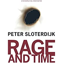 Rage and Time: A Psychopolitical Investigation (Insurrections: Critical Studies in Religion, Politics, and Culture)