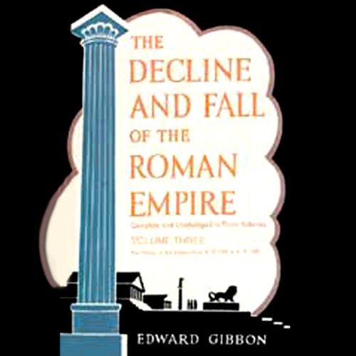 The Decline and Fall of the Roman Empire, Volume 3  Audiolibri
