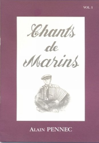 Chants de Marins Vol.1 Accordéon Diatonique + CD par Alain Pennec
