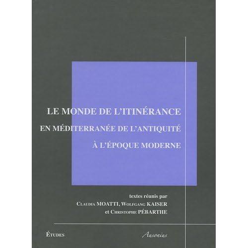 Le monde de l'itinérance en Méditerranée de l'Antiquité à l'époque moderne