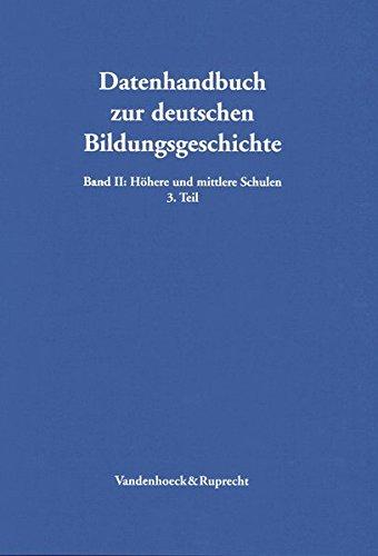 Datenhandbuch zur deutschen Bildungsgeschichte Bd II: Sozialgeschichte und Statistik des Mädchenschulwesens in den deutschen Staaten 1800-1945: Tl 3 (Kreuzundquer, Band 2)