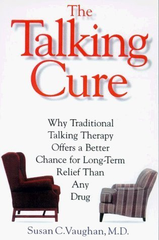 The Talking Cure: The Science Behind Psychotherapy by Susan C. Vaughan (1998-04-15)