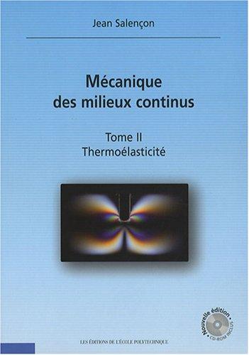 Mécanique des milieux continus, tome 2 : Thermoélasticité (CD Inclus)