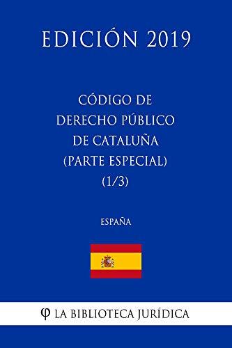 Código de Derecho Público de Cataluña (Parte especial) (1/3) (España) (Edición 2019) por La Biblioteca Jurídica