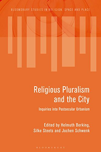 Religious Pluralism and the City: Inquiries into Postsecular Urbanism (Bloomsbury Studies in Religion, Space and Place) (English Edition)