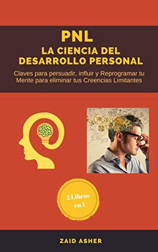 PNL La Ciencia del Desarrollo Personal: Claves para persuadir ...