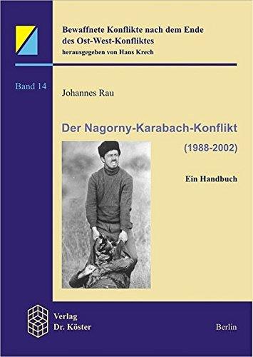 Der Nagorny-Karabach-Konflikt: Ein Handbuch (Bewaffnete Konflikte nach dem Ende des Ost-West-Konfliktes)