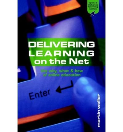 Delivering Learning on the Net: The Why, What & How of Online Education (Open and Distance Learning (Paperback)) (Paperback) - Common