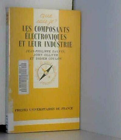 Les composants électroniques et leur industrie