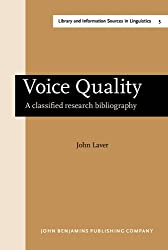 Voice Quality: A classified research bibliography (Library and Information Sources in Linguistics)
