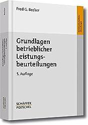 Grundlagen betrieblicher Leistungsbeurteilungen: Leistungsverständnis und -prinzip, Beurteilungsproblematik und Verfahrensprobleme (Betriebswirtschaftliche Abhandlungen)