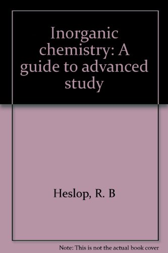 Inorganic Chemistry: A Guide to Advanced Study
