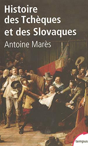 Histoire des Tchèques et des Slovaques par Antoine MARÈS