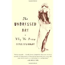 Undressed Art: Why We Draw by Peter Steinhart (2005-09-13)