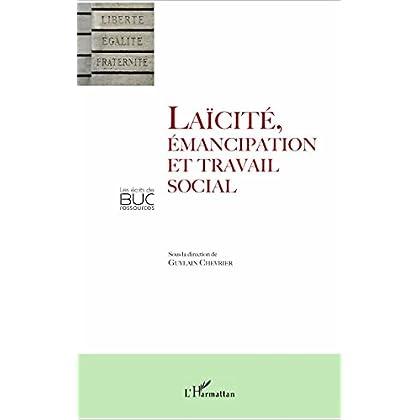 Laïcité, émancipation et travail social (Les Ecrits de BUC Ressources)