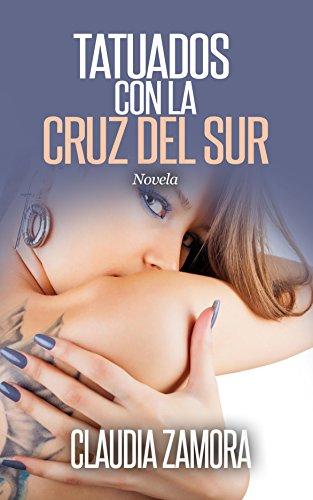 Novela Tatuados con la Cruz del Sur por Claudia Zamora