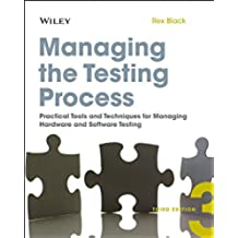 Managing the Testing Process: Practical Tools and Techniques for Managing Hardware and Software Testing (English Edition)