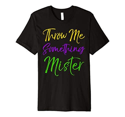 Überwurf mir etwas Mister Shirt Süßer Mardi Gras Party Shirt