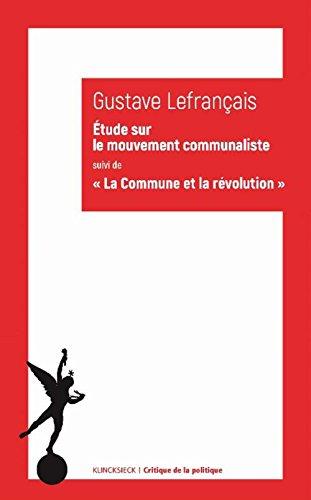 Etude sur le mouvement communaliste  Paris, en 1871 : Suivi de La Commune et la Rvolution (1874)
