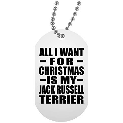 All I Want For Christmas Is My Jack Russell Terrier - Military Dog Tag Militär Hundemarke Weiß Silberkette ID-Anhänger - Geschenk zum Geburtstag Jahrestag Weihnachtsgeschenk -