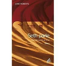 Seth Parle, Tome I: L'éternelle validité de l'âme