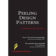 [(Peeling Design Patterns: For Beginners & Interviews (Design Interview Questions) )] [Author: Narasimha Karumanchi] [Sep-2012]