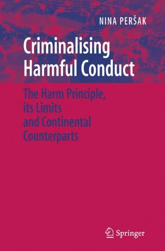Criminalising Harmful Conduct: The Harm Principle, its Limits and Continental Counterparts