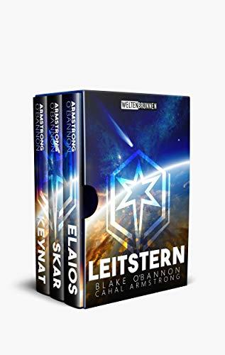 Leitstern:  (Die ersten 3 Teile der Science Fiction Reihe als Sammelband): Elaios, Skar, Keynat