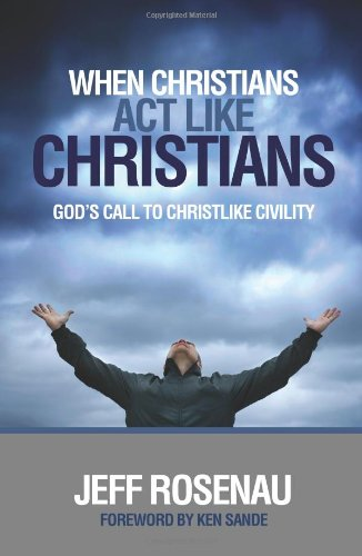 When Christians ACT Like Christians por Jeffery (Jeff) Lee Rosenau