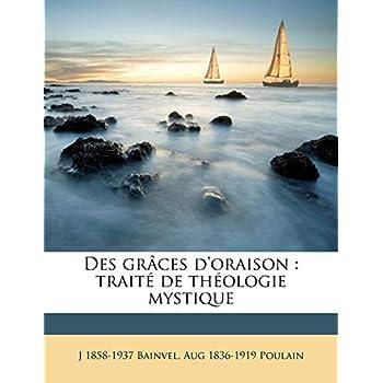 Des Graces D'Oraison: Traite de Theologie Mystique