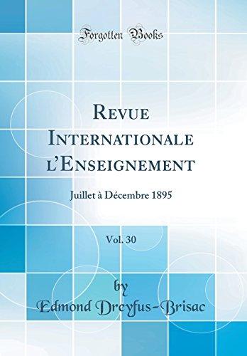 Revue Internationale l'Enseignement, Vol. 30: Juillet à Décembre 1895 (Classic Reprint)