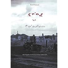 Krieg ist Frieden: Über Bagdad, Srebenica, Genua nach Kabul...