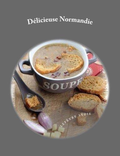 Dlicieuse Normandie: 40 recettes de spcialits normandes