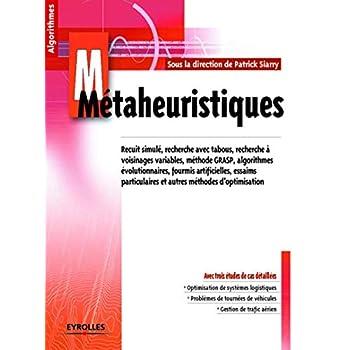 Métaheuristiques: Recuits simulé, recherche avec tabous, recherche à voisinages variables, méthodes GRASP, algorithmes évolutionnaires, fourmis ... et autres méthodes d'optimisation.