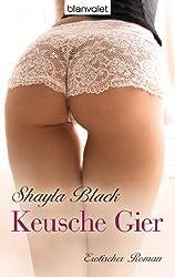 Keusche Gier: Erotischer Roman
