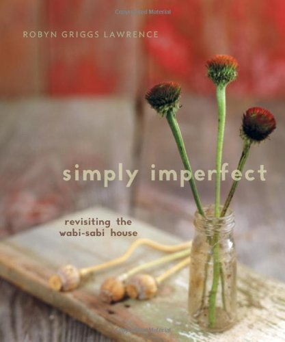 Simply Imperfect: Revisiting the Wabi-Sabi House