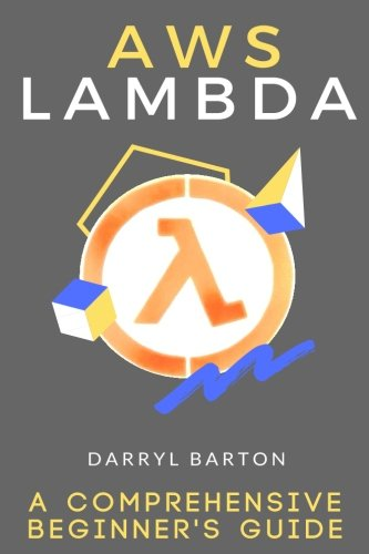 Aws Lambda: A Comprehensive Beginner's Guide