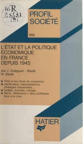 L'État et la politique économique en France depuis 1945 (French Edition)