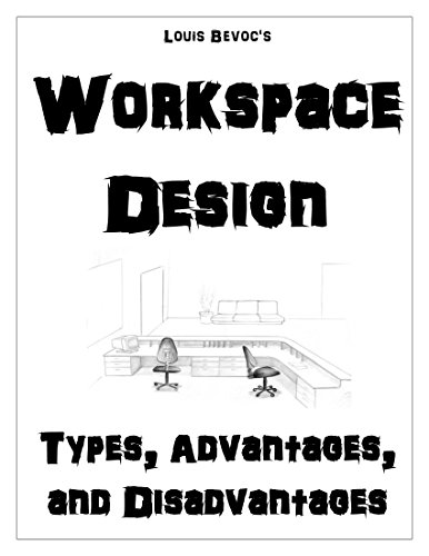 Workspace Design: Types, Advantages, and Disadvantages (English Edition)
