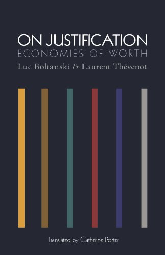 On Justification: Economies of Worth (Princeton Studies in Cultural Sociology) por Luc Boltanski